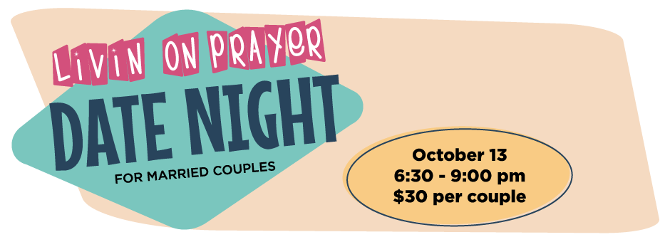Livin' On Prayer: Date Night - First Friends Church